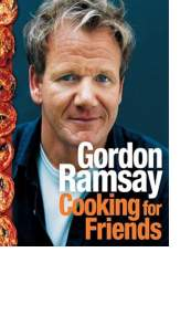 Cooking for Friends by Gordon Ramsay
