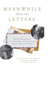 Meanwhile There Are Letters by Suzanne Marrs and Tom Nolan, Eds.