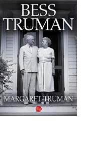 Bess Truman by Margaret Truman