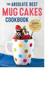 The Absolute Best Mug Cakes Cookbook by Rockridge Press