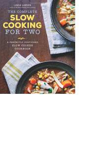 The Complete Slow Cooking for Two by Linda Larsen