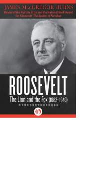 Roosevelt: The Lion and the Fox by James MacGregor Burns