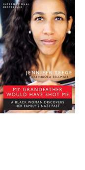 My Grandfather Would Have Shot Me by Jennifer Teege and Nikola Sellmair