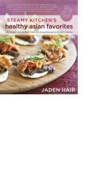 Steamy Kitchen's Healthy Asian Favorites by Jaden Hair