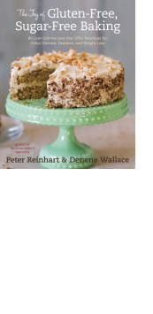The Joy of Gluten-Free, Sugar-Free Baking by Peter Reinhart and Denene Wallace