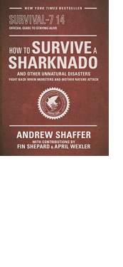 How to Survive a Sharknado by Andrew Shaffer