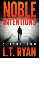 Noble Intentions: Season Two by L.T. Ryan