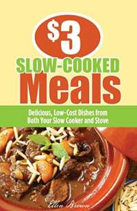 3 slow cooked meals by ellen brown