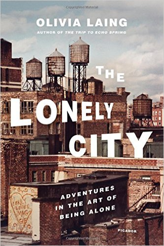 the-lonely-city-adventures-in-the-art-of-being-alone