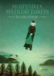 Mostenirea Matildei Turpin - Alvaro Pombo