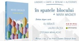 """Lansarea cărţii """"În spatele blocului"""" de Mara Wagner"""