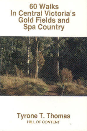 60 Walks In Central Victoria's Gold Fields and Spa Country, Tyrone T. Thomas