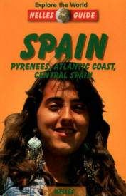 Spain: Pyrenees, Atlantic Coast, Central Spain Nelles Guide, Maria Reyes Agudo