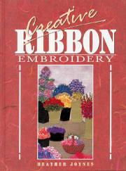 Creative Ribbon Embroidery, Heather Joynes