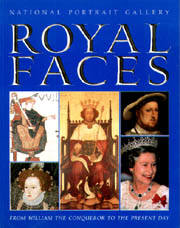 Royal Faces: From William the Conqueror to the Present Day, Dana Bentley-Cranch