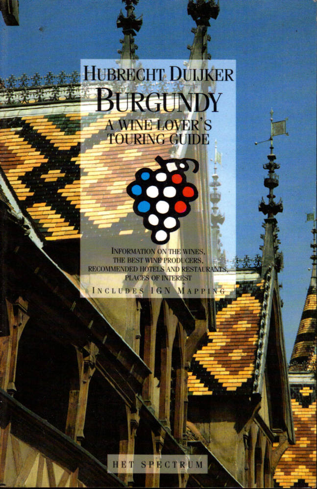Burgundy: A Wine Lover's Touring Guide, Hubrecht Duijker
