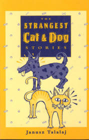 The Strangest Cat & Dog Stories, Janusz Talalaj