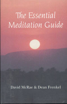 The Essential Meditation Guide, David McRae & Dean Frenkel