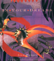 In Your Dreams: A Guide to Understanding Your Dreams, Joan Hanger