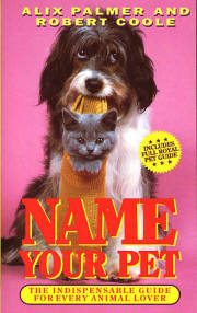 Name Your Pet: The Indispensable Guide for Every Animal Lover, Alix Palmer and Robert Coole
