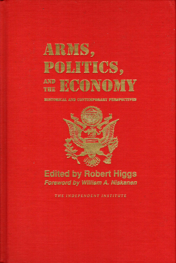 Image for Arms, Politics, and the Economy: Historical and Contemporary Perspectives