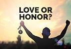 Love or Honor?