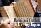 Rabbi Levi Yitzchak on Erev Yom Kippur