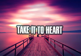 Take it to Heart