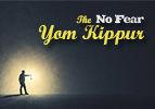 The No-Fear Yom Kippur