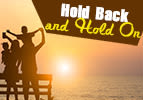 Hold Back and Hold On