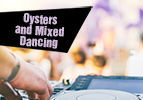 Oysters and Mixed Dancing