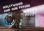 Hollywood and Our Future