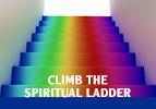Climb the Spiritual Ladder