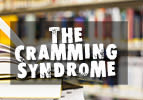 The Cramming Syndrome