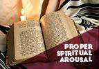 Proper Spiritual Arousal
