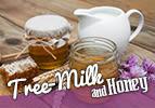 Tree-Milk and Honey