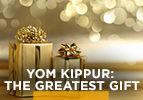 Yom Kippur: The Greatest Gift