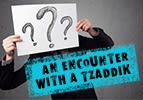 An Encounter with a Tzaddik
