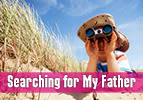Searching for My Father