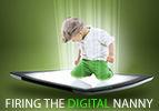 Firing the Digital Nanny