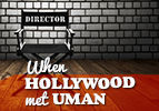 When Hollywood Met Uman