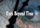 Eyes Beyond Time
