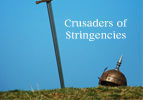Crusaders of Stringencies