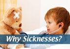 Why Sicknesses?