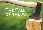 The Fall of the Ax