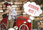 Attention, petit !