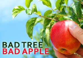 Bad Tree, Bad Apple