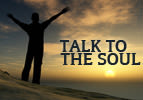 Talk to the Soul