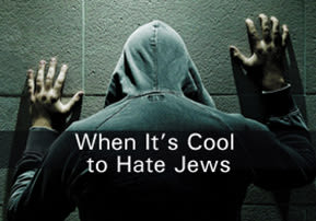 When It's Cool to Hate Jews