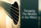 Throwing The Beatles in the Mikva